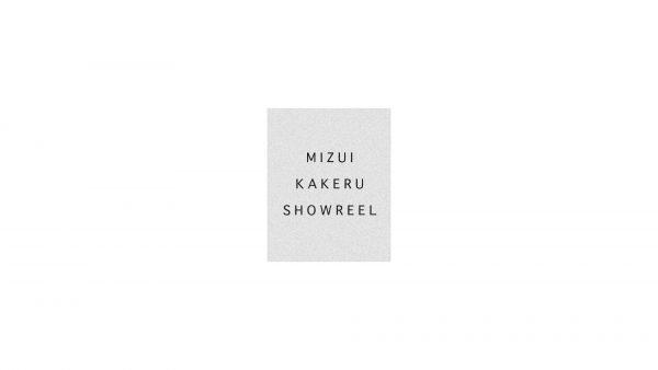 MIZUI KAKERU SHOWREEL
